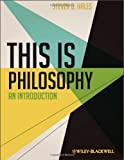 This Is Philosophy : An Introduction, Hales, Steven D., 0470658835