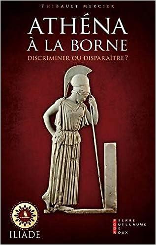 1904232619434 Amazon.fr - Athéna à la borne : Discriminer ou disparaître ? - Thibault  Mercier - Livres