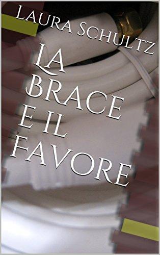La Brace e il Favore (Italian Edition)