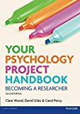 Your Psychology Project Handbook (2nd Edition): Becoming a Researcher