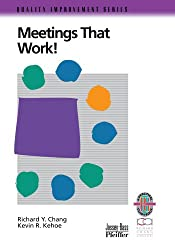 Meetings Work Guide Rev: A Practical Guide to Shorter and More Productive Meetings (Quality Improvement Series)