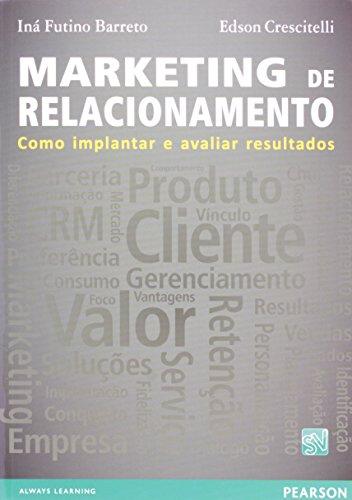 Marketing de relacionamento - como implantar e avaliar resultados