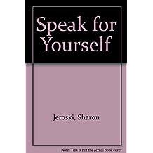 Speak for Yourself