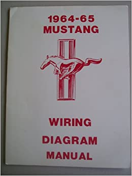 1964-65 mustang wiring diagram manual: ford motor company: amazon com: books