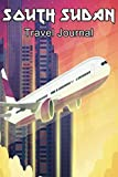 South Sudan Travel Journal: Travelers Diary Blank Lined Paper 6X9 Composition Notebook