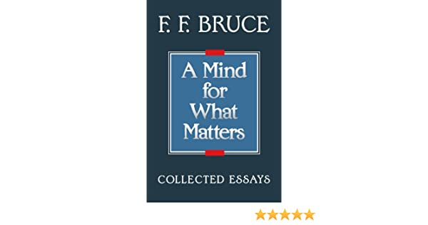 bruce collected essay f.f matter mind