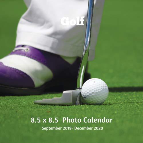 Golf 8.5 X  8.5 Photo Calendar September 2019 -December 2020: Monthly Calendar with U.S./UK/ Canadian/Christian/Jewish/Muslim Holidays-Golf Sports and Recreation