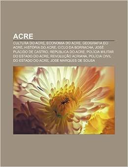 Acre: Cultura do Acre, Economia do Acre, Geografia do Acre