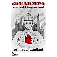 Ground Zero : Post – liquidità generazionali (Italian Edition)