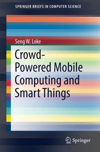 Crowd Powered Mobile Computing And Smart Things  Springerbriefs In Computer Science