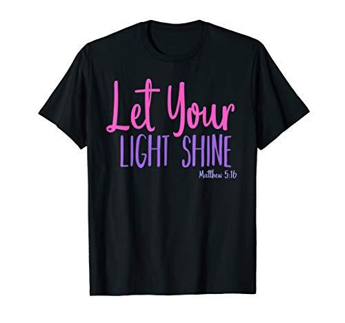 Let Your Light Shine Matthew 5:16 Bible Verse T-Shirt