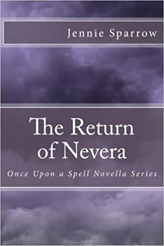 The Return of Nevera: Once Upon a Spell Novella Series: Volume 3 ...