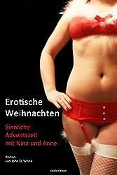 Erotische Weihnachten: Sinnliche Adventszeit mit Nina und Anne