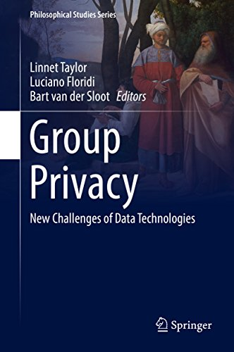 Group Privacy: New Challenges of Data Technologies (Philosophical Studies Series Book 126)