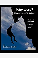 Why, Lord? Discovering God in Difficulty by Sara Sophia Schaffer (2015-12-24) Paperback