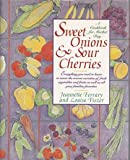 img - for Sweet Onions and Sour Cherries: A Cookbook for Market Day book / textbook / text book