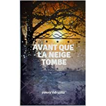 avant que la neige tombe (French Edition)