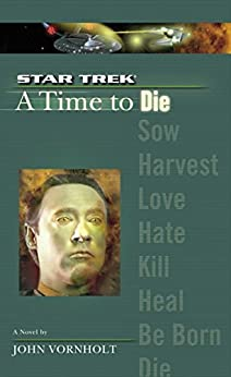A Star Trek: The Next Generation: Time #2: A Time to Die by [Vornholt, John]