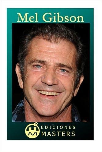 Mel Gibson (Spanish Edition): Adolfo Perez Agusti ...