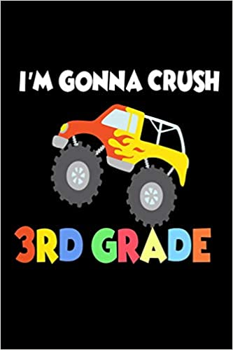 Im Gonna Crush 3rd Grade Funny Back To School Novelty Gift