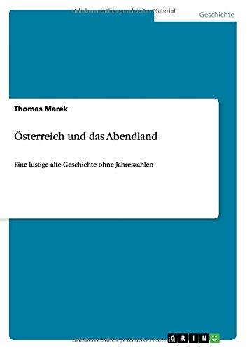 Österreich und das Abendland: Eine lustige alte Geschichte ohne Jahreszahlen