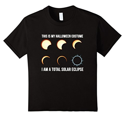 Nerdy Girl Halloween Costume Ideas (Kids This is My Halloween Costume. I Am a Total Solar Eclipse. 8 Black)