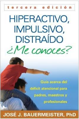 Hiperactivo Impulsivo Distraido Me Conoces?( Guia Acerca del Deficit Atencional (TDAH) Para Padres Maestros y Profesionales = Hyperactive Impulsiv)[SPA-HIPERACTIVO IMPULSIVO -3/E][Spanish Edition][Paperback] pdf epub
