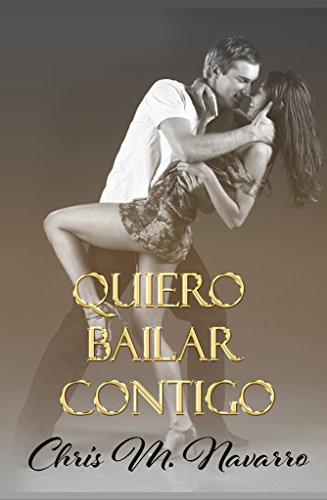 QUIERO BAILAR CONTIGO (Spanish Edition)