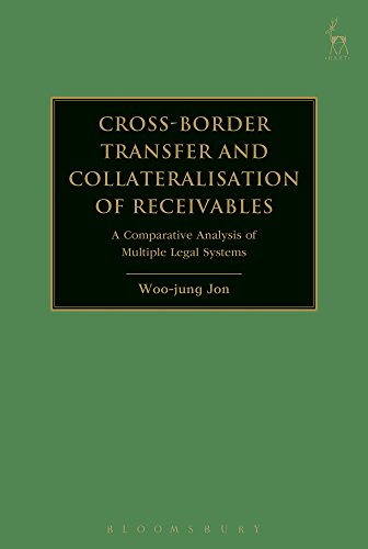 - Cross-border Transfer and Collateralisation of Receivables: A Comparative Analysis of Multiple Legal Systems