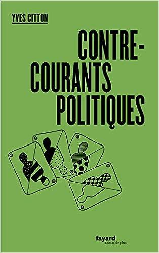 Amazon Fr Contre Courants Politiques Yves Citton Livres