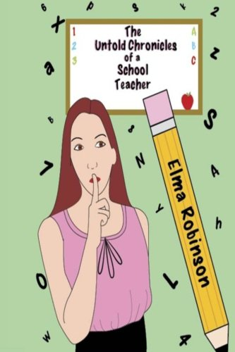 Download The Untold Chronicles of a School Teacher ebook