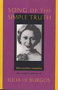 Song of the Simple Truth: The Complete Poems of Julia de Burgos por [de Burgos, Julia]