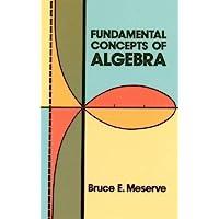 Fundamental Concepts of Algebra