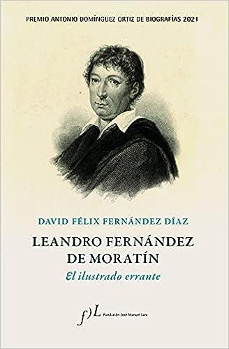 Leandro Fernández de Moratín. El ilustrado errante de David Félix Fernández Díaz