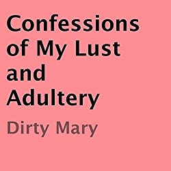 Confessions of My Lust and Adultery