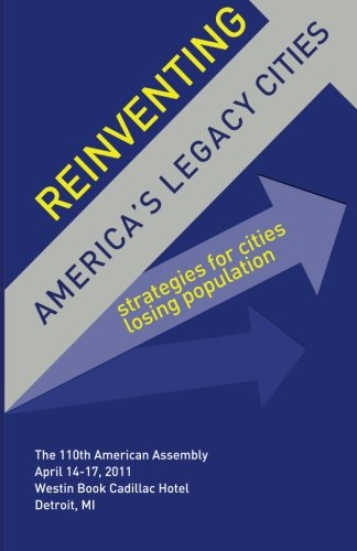 Reinventing America's Legacy Cities: Strategies for Cities Losing Population