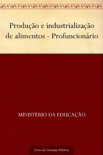 Produção e industrialização de alimentos - Profuncionário