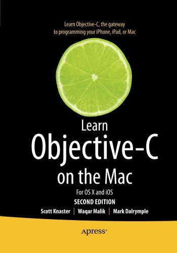 Learn Objective-C on the Mac: For OS X and iOS
