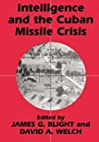 img - for Intelligence and the Cuban Missile Crisis (Studies in Intelligence) book / textbook / text book