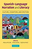 img - for Spanish-Language Narration and Literacy: Culture, Cognition, and Emotion book / textbook / text book