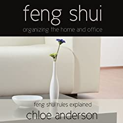 Feng Shui: Organizing the Home and Office - Feng Shui Rules Explained
