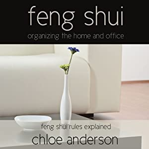 Feng Shui: Organizing the Home and Office - Feng Shui Rules Explained Audiobook
