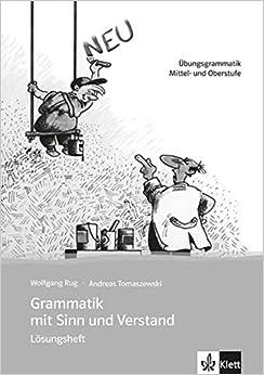 Descargar Grammatik Mit Sinn Und Verstand, Nueva  Ed. - Soluciones - Niveles B2 A C2 PDF Gratis