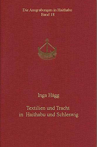 Textilien und Tracht in Haithabu und Schleswig. Die Ausgrabungen in Haithabu 18