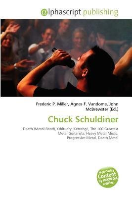 [ Chuck Schuldiner ] By Miller, Frederic P ( Author ) [ 2010 ) [ Paperback ]