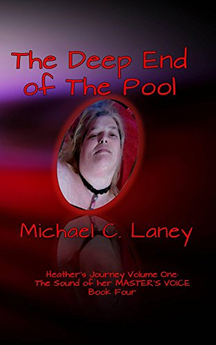 - The Deep End of the Pool: The Sound of her MASTER'S VOICE Book Four (Heather's Journey)