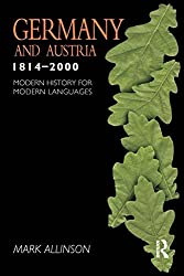 Germany and Austria 1814-2000 (Modern History of Modern Languages)