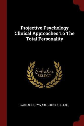 Projective Psychology Clinical Approaches To The Total Personality pdf