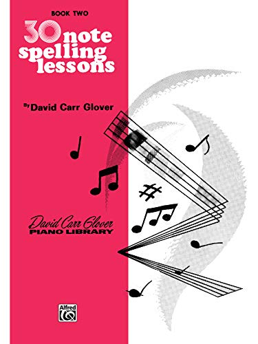 30 Notespelling Lessons: Level 2 (David Carr Glover Piano Library)