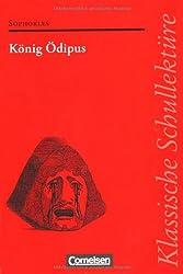 Klassische Schullektüre: König Ödipus: Text - Erläuterungen - Materialien. Empfohlen für das 10.-13. Schuljahr